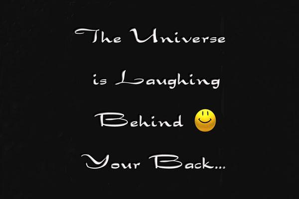 Universer laughing